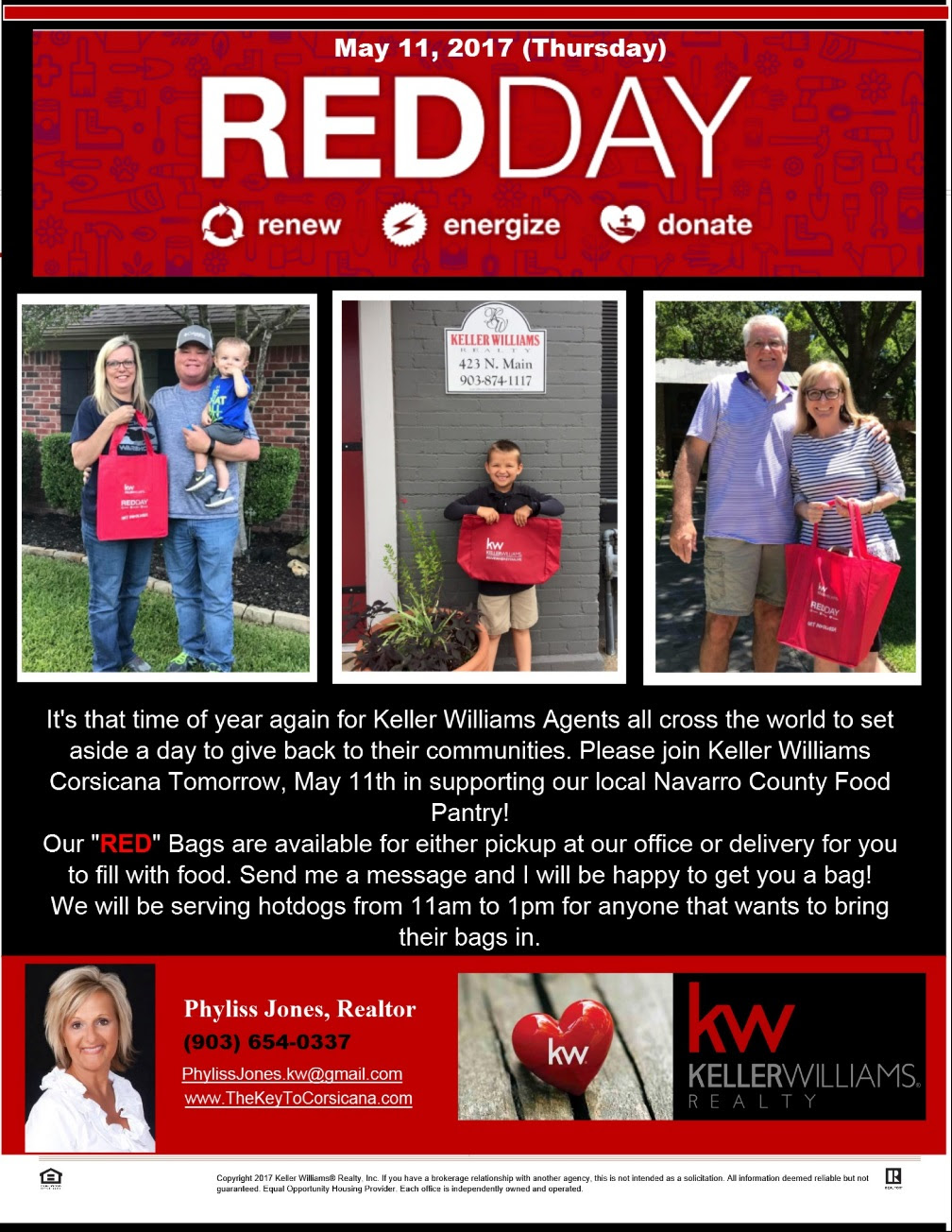 "Please join Keller Williams Corsicana Tomorrow, May 11th in supporting our local Navarro County Food Pantry! Our ""RED"" Bags are available I can either deliver a bag to be filled or you can pickup at our office. We will be serving hotdogs from 11am to 1pm for anyone that wants to bring their bags in. =)  You may also call me for more information Phyliss Jones, Realtor (903) 654-0337 #Givewhereyoulive #Redday #Renew #Energize #Donate #SupportRedday #Kellerwilliamscorsicana"